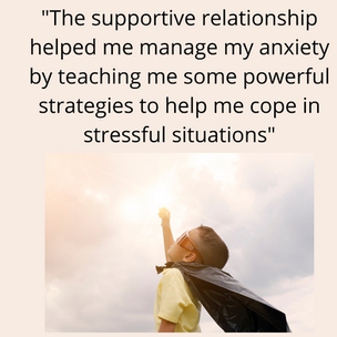 The supportive relationship helped me manage my anxiety by teaching me some powerful strat