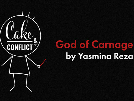 Cake & Conflict Presents: God of Carnage by Yasmina Reza
