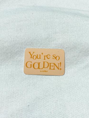 You're So Golden Sticker