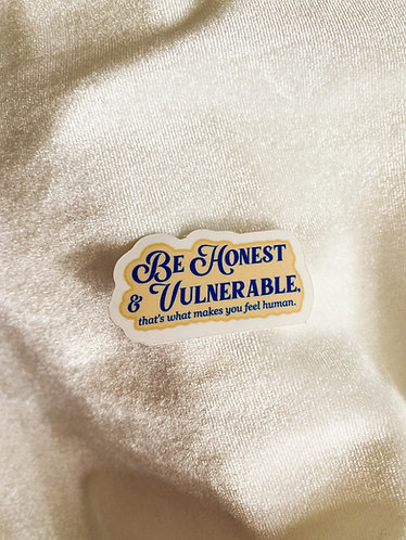 Be Honest & Vulnerable Sticker