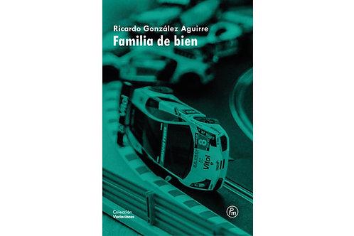 Familia de bien de Ricardo González Aguirre
