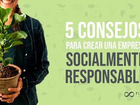 5 consejos para crear una Empresa Socialmente Responsable.