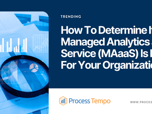 How To Determine If Managed Analytics as a Service (MAaaS) Is Right For Your Organization