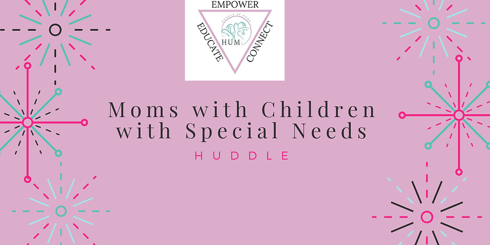 Moms with Children with Special Needs Huddle