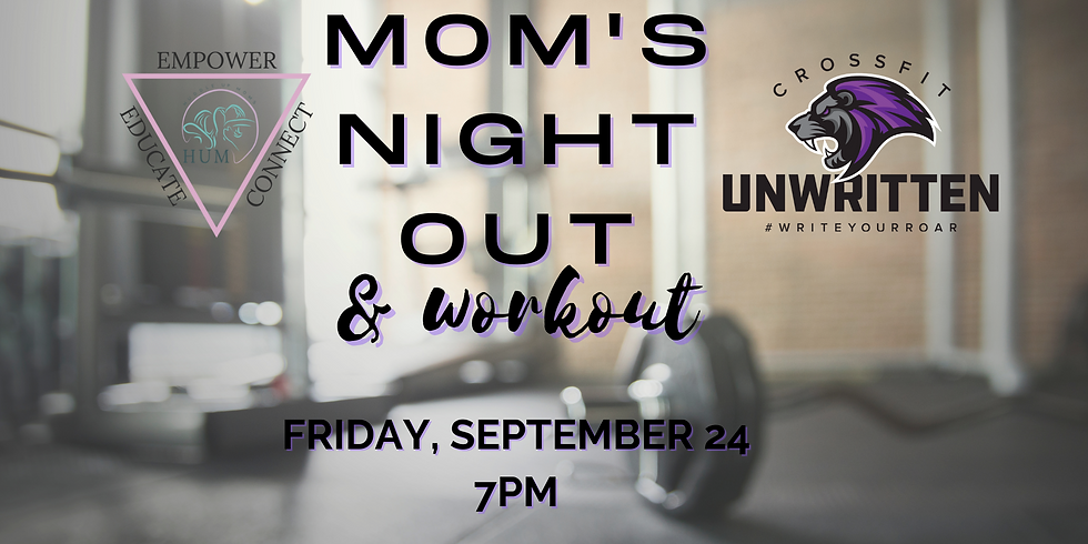 Mom's Night Out & Workout