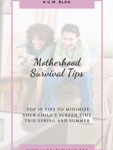 Motherhood Survival Tips - Top 10 Tips to minimize your Child's Screen Time this Spring and Summer