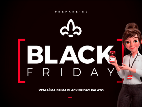 Prepare-se para a Black Friday Palato!