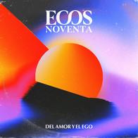 Ecos90 Del Amor y Ego.jpeg