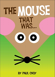 THE MOUSE THAT WAS.PNG
