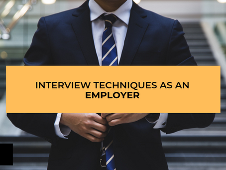 INTERVIEW TECHNIQUES AS AN EMPLOYER