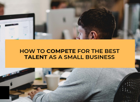 How to compete for the best talent as a small business