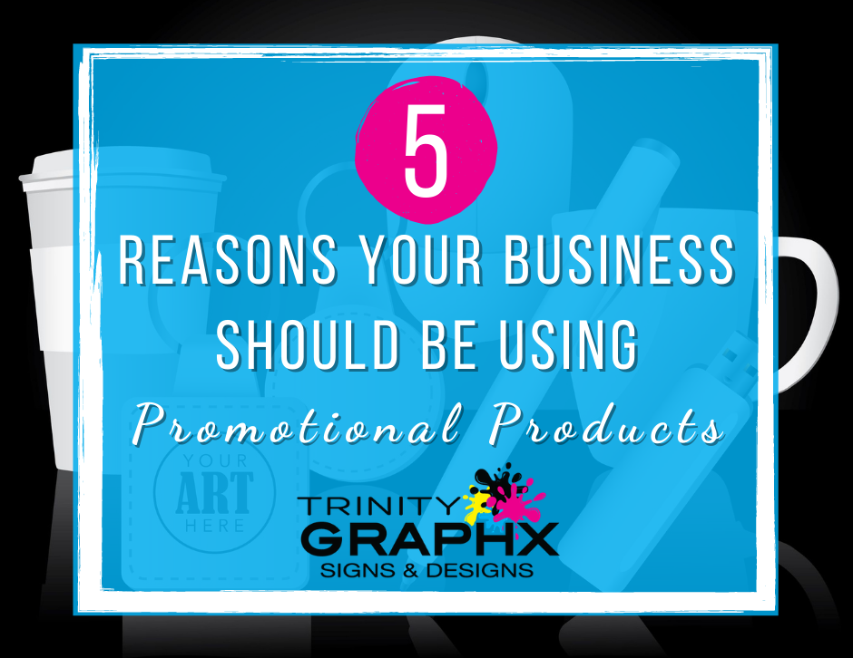 5 Reason Your Business Should Be Using Promotional Products