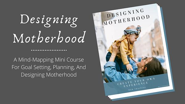 Designing Motherhood-3.png