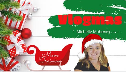 Michelle Mahoney Vlogmas
