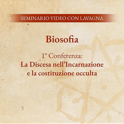 Biosofia – 1° Conferenza: La Discesa nell'Incarnazione e la costituzione occulta