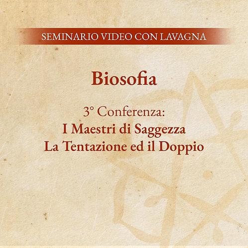 Biosofia – 3° Conferenza: I Maestri di Saggezza / La Tentazione ed il Doppio