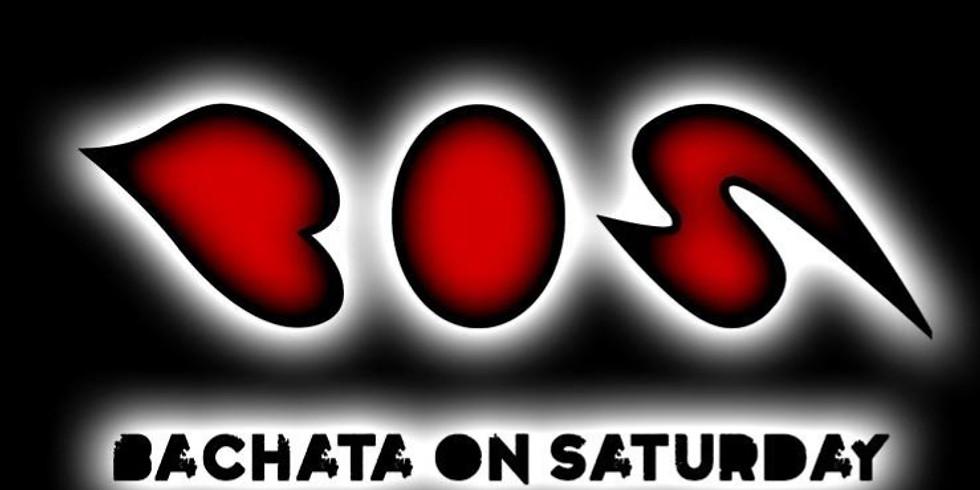 BOS Bachata On Saturday  [22/2/20]