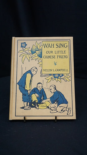 Book, Wah Sing Our Little Chinese Friend, 1906