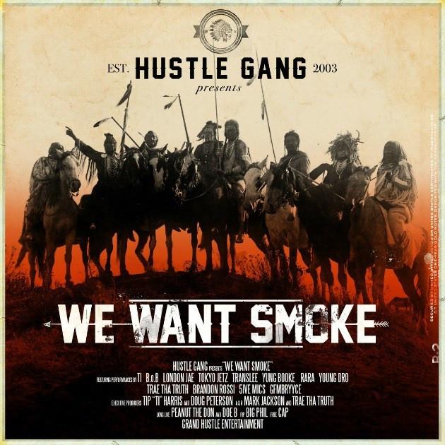 HUSTLE GANG - WE WANT SMOKE