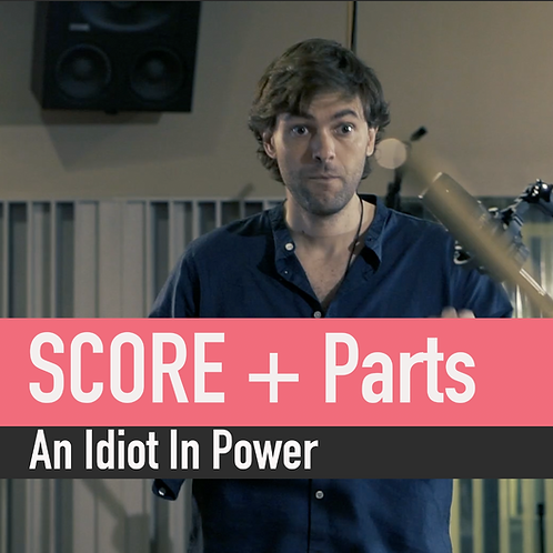 An Idiot In Power - Parts and Score