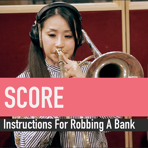 Instructions For Robbing A Bank - Score