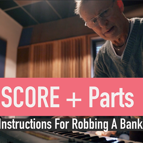 Instructions For Robbing A Bank - Score & Parts