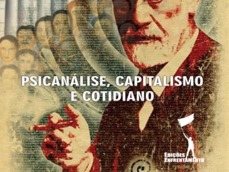 O cotidiano e o capitalismo sob o prisma da psicanálise!