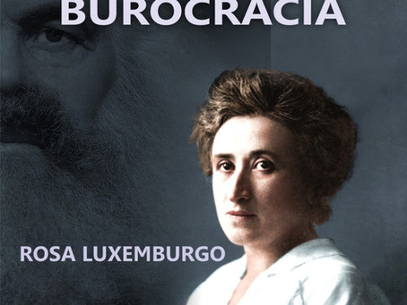 Rosa Luxemburgo contra a Burocracia