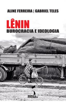 Lênin - Burocracia e Ideologia