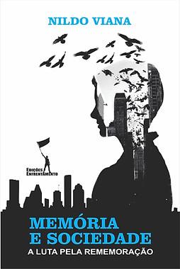 Memória e Sociedade. A Luta pela Rememoração.