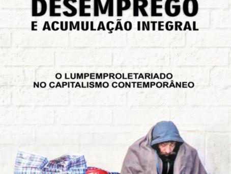 O capitalismo e a produção do desemprego!