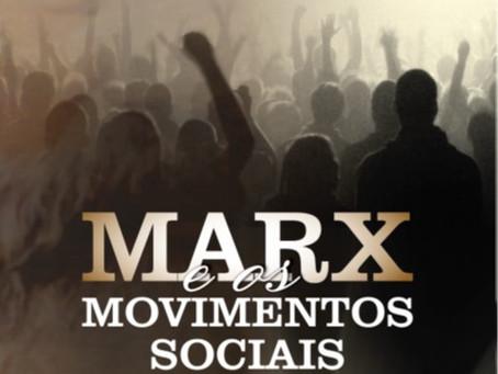 A Contribuição de Marx para entender os Movimentos Sociais
