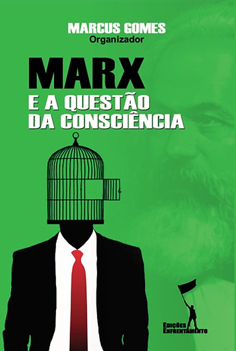 Marx e a Questão da Consciência