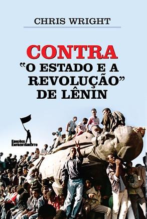 """Contra """"O Estado e a Revolução"""", de Lênin"""