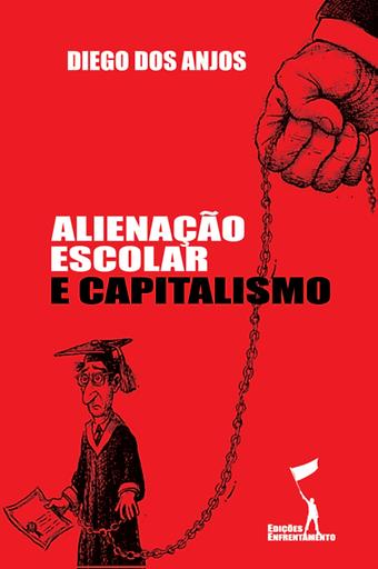 Alienação Escolar e Capitalismo