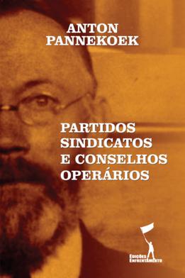 Partidos, Sindicatos e Conselhos Operários