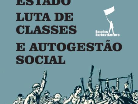 A luta de classes diante do Estado e da Autogestão