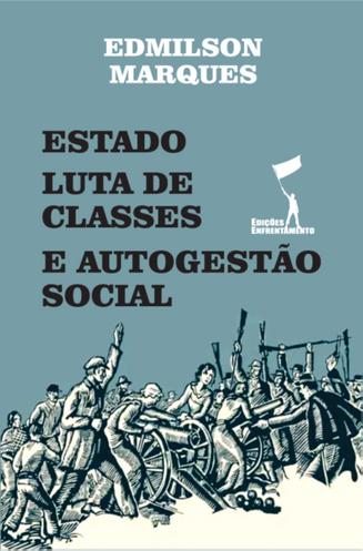 Estado, Luta de Classes e Autogestão Social
