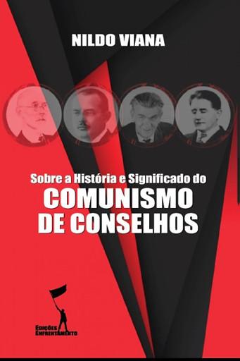 Sobre a História e Significado do Comunismo de Conselhos - Nildo Viana