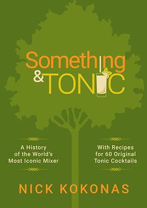 Something & Tonic - Hardcover - Signed 1st Edition
