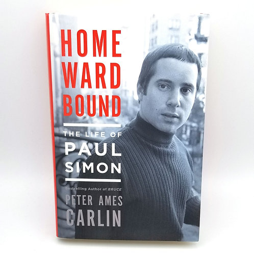 Homeward Bound - The Life of Paul Simon by Peter Ames Carlin