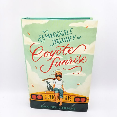 The Remarkable Journey of Coyote Sunrise by Dan Geimenhart