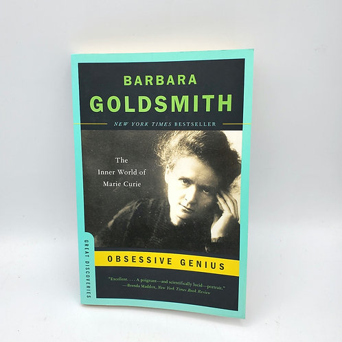 Obsessive Genuis: The Inner World of Marie Curie by Barbara Goldsmith