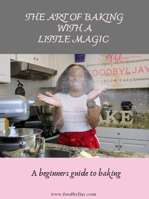 The Art of Baking with a Little Magic-Beginners guide to baking