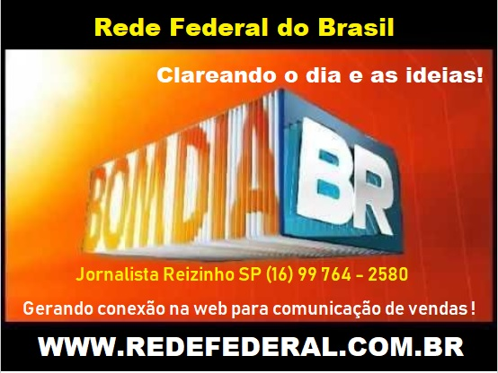Bom Dia BR - RF Rede Federal do Brasil
