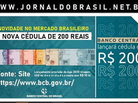 BANCO CENTRAL lança cédula de R$ 200