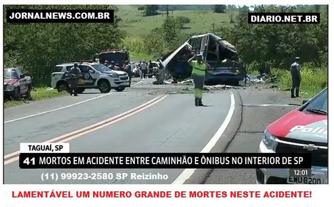 Acidente grave nesta manha de 25 de Novembro com 41 Mortes e 11 feridos na região de Avaré em Taguaí