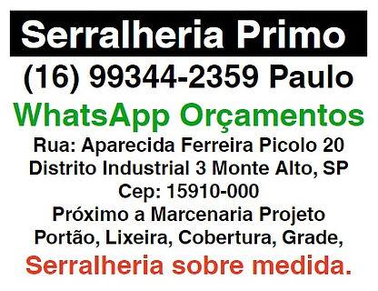 Serralheria Primo MA 16 99344-2359 Paulo