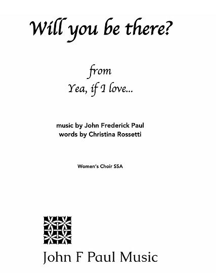 Will you  be there? from Yea, if I love for SSA women's choir