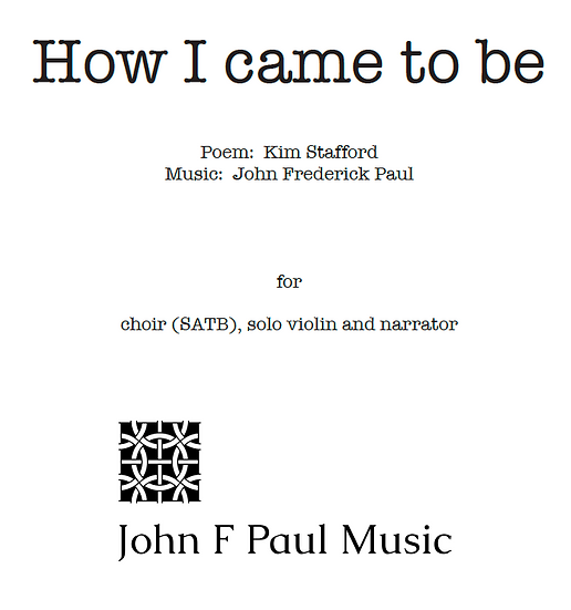 How I came to be - SATB choir, violin and narrator